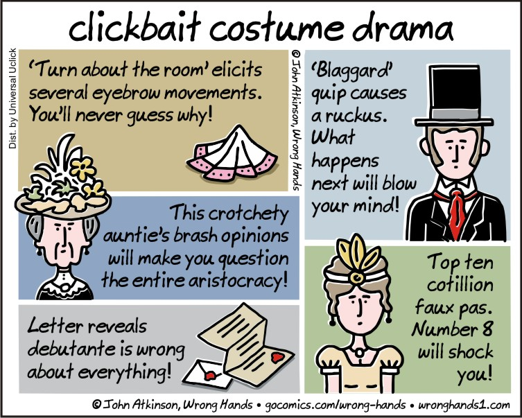 https://wronghands1.files.wordpress.com/2017/03/clickbait-costume-drama.jpg
