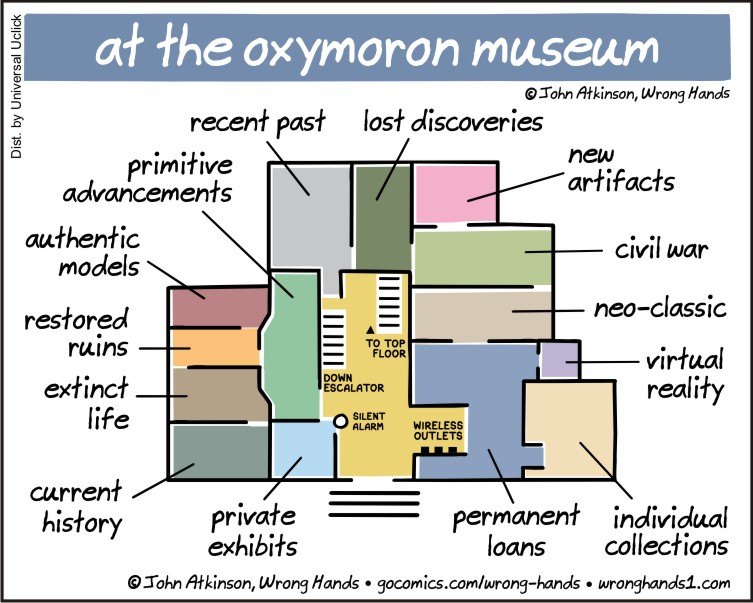 https://wronghands1.files.wordpress.com/2017/07/at-the-oxymoron-museum.jpg