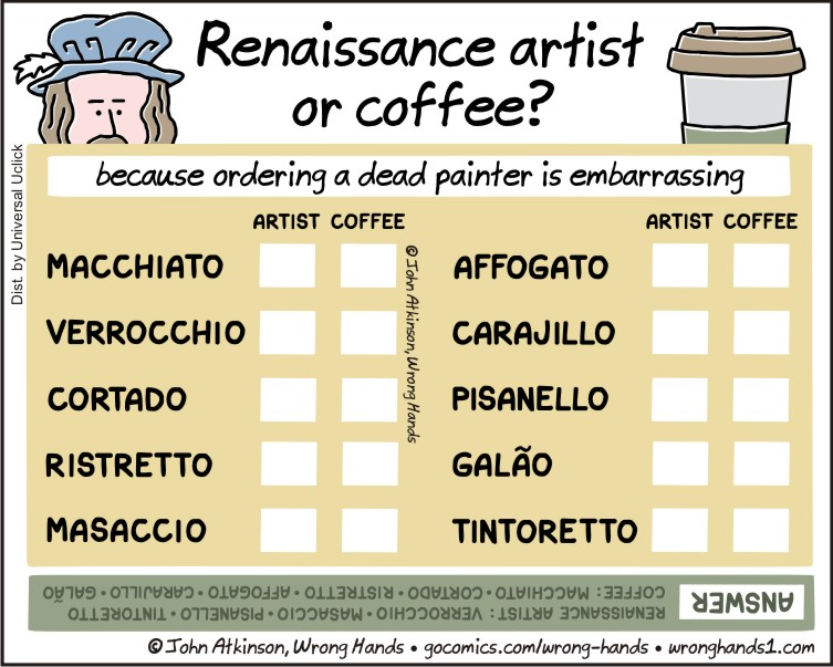 https://wronghands1.files.wordpress.com/2017/08/renaissance-artist-or-coffee1.jpg